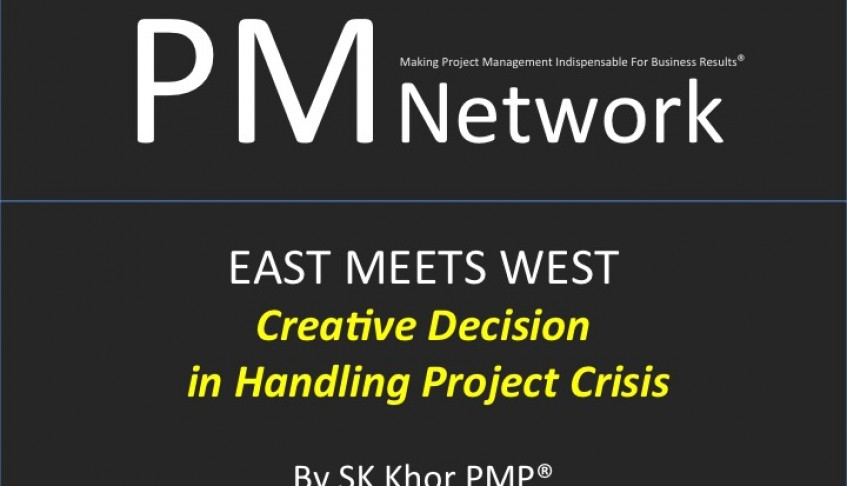 PMI PM Network (Sept 2005): Creative Decision In Handling Project Crisis