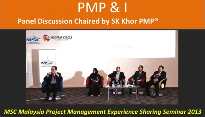 PMP & I – Panel Discussion Chaired by SK Khor PMP(r)